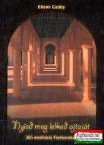 Nyisd meg lelked ajtaját - 365 meditáció Findhornból