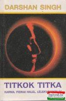 Darshan Singh - Titkok titka - Karma, fizikai halál, lélekvándorlás
