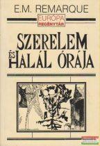 Erich Maria Remarque - Szerelem és halál órája
