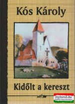 Kós Károly - Kidőlt a kereszt