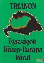 Szalay Jeromos - Trianon - Igazságok Közép-Európa körül