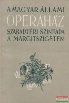 A Magyar Állami Operaház szabadtéri színpada a Margitszigeten