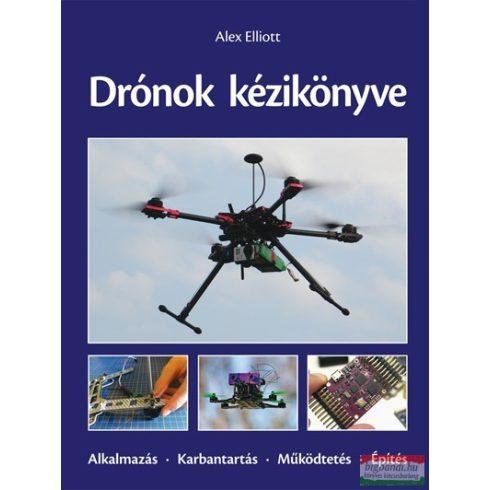 Alex Elliott - Drónok kézikönyve