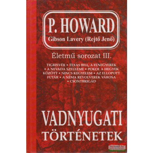 P. Howard (Rejtő Jenő) - Vadnyugati történetek