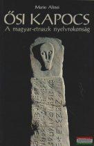 Mario Alinei - Ősi kapocs - A magyar-etruszk nyelvrokonság