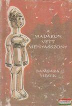 Karig Sára, Görög Veronika - A madáron vett menyasszony