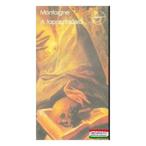 Montaigne - A tapasztalásról