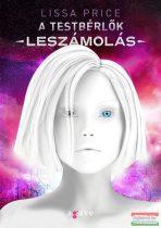 Lissa Price - A testbérlők - Leszámolás