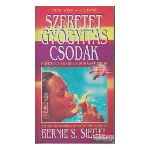 Bernie S. Siegel - Szeretet, gyógyítás, csodák