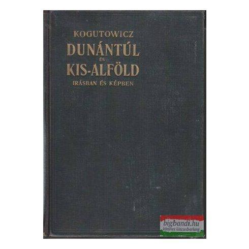 Dunántúl és Kis-Alföld írásban és képben - második kötet
