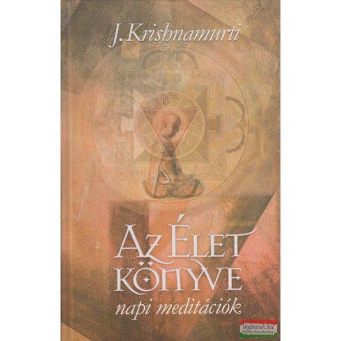 J. Krishnamurti - Az élet könyve - napi meditációk