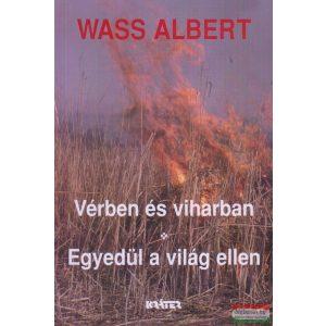 Wass Albert - Vérben és viharban - Egyedül a világ ellen (kemény)