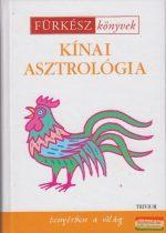 Lukácsné dr. Kardos Ildikó, Szaniszló Julianna szerk. - Kínai asztrológia