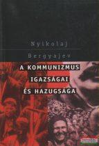 Nyikolaj Bergyajev - A kommunizmus igazságai és hazugsága
