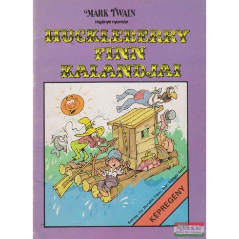 Cs. Horváth Tibor - Mark Twain - Huckleberry Finn kalandjai