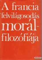 A francia felvilágosodás morálfilozófiája