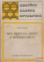 Faluba Zoltán - Mit, hogyan, miért a méhészetben?