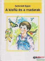 Schmidt Egon - A kisfiú és a madarak