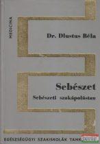 Dr. Dlustus Béla - Sebészet - Sebészeti szakápolástan