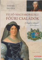 Fukári Valéria - Felső-magyarországi főúri családok