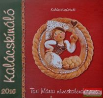 Tari Márta mézeskalendáriuma - Kalácskínáló 2016 falinaptár