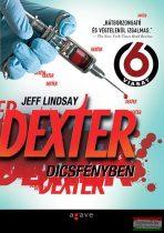 Jeff Lindsay - Dexter dicsfényben
