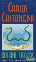 Carlos Castaneda - Ixtláni utazás