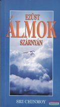 Sri Chinmoy - Ezüst álmok szárnyán - Kérdések és válaszok az álmok spirituális értelmére