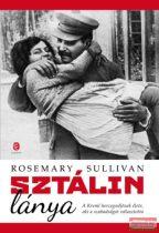 Rosemary Sullivan - Sztálin lánya - A Kreml hercegnőjének élete, aki a szabadságot választotta