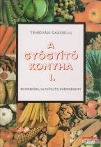 Temesvári Gabriella - A gyógyító konyha I.