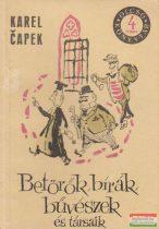 Karel Capek - Betörők, bírák, bűvészek és társaik
