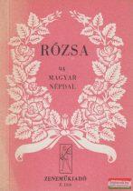 Péczely Attila szerk. - Rózsa - 94 magyar népdal