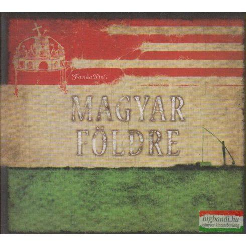 FankaDeli - Magyar földre CD