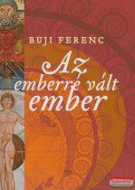 Buji Ferenc - Az emberré vált ember
