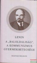"""A """"baloldaliság"""", a kommunizmus gyermekbetegsége"""