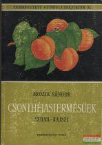 Termesztett gyümölcsfajtáink 2. Csonthéjastermésűek - Szilva-kajszi