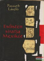 Passuth László - Esőisten siratja Mexikót