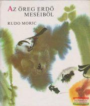 Rudo Moric - Az öreg erdő meséiből