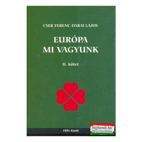 Cser Ferenc-Darai Lajos - Európa mi vagyunk II.kötet