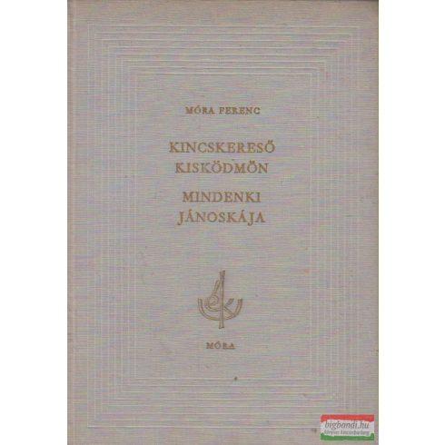 Móra Ferenc - Kincskereső kisködmön / Mindenki Jánoskája