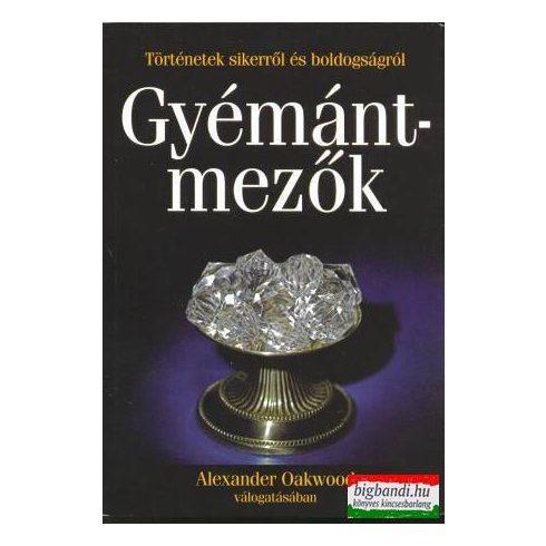 Alexander Oakwood - Gyémántmezők - történetek sikerről és boldogságról