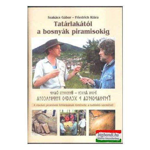 Tatárlakától a bosnyák piramisokig (2DVD)