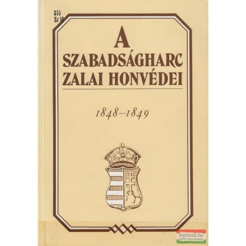 Molnár András szerk. - A szabadságharc zalai honvédei 1848-1849