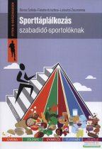 Boros Szilvia, Lelovics Zsuzsanna, Fekete Krisztina - Sporttáplálkozás szabadidő-sportolóknak