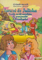 Grimm - Jancsi és Juliska - Terülj, terülj asztalkám / Az aranymadár / A Kristálygolyó