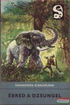 Ébred a dzsungel - Vadászírók elbeszélései