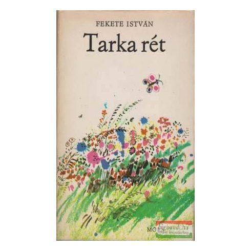Fekete István - Tarka rét - elbeszélések és versek
