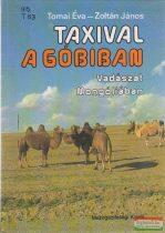 Tomai Éva Zoltán János - Taxival a Góbiban - Vadászat Mongóliában
