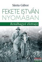 Sánta Gábor - Fekete István nyomában - Rendhagyó életrajz