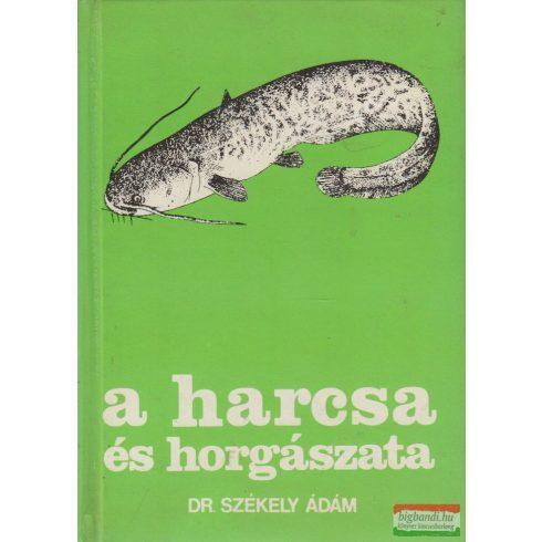 Dr. Székely Ádám - A harcsa és horgászata